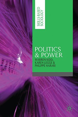 Politics & Power - Kidd, Warren, and Legge, Karen, Professor, and Harari, Philippe