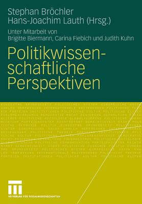 Politikwissenschaftliche Perspektiven - Biermann, Brigitte (Contributions by), and Brochler, Stephan (Editor), and Fiebich, Carina (Contributions by)