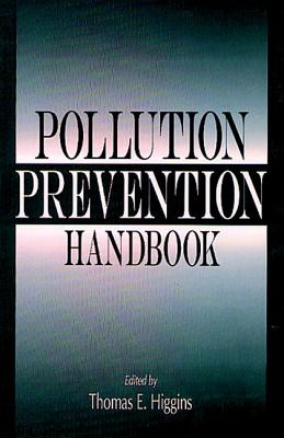 Pollution Prevention Handbook - Higgins, Thomas E
