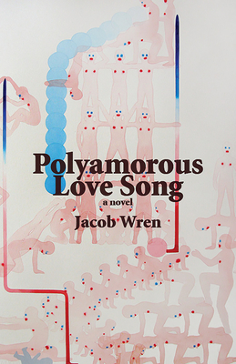 Polyamorous Love Song - Wren, Jacob