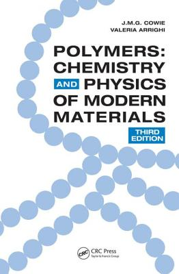 Polymers: Chemistry and Physics of Modern Materials - Cowie, J M G, and Arrighi, Valeria