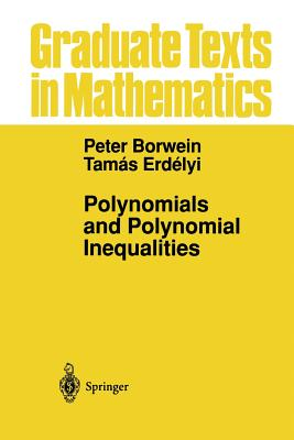 Polynomials and Polynomial Inequalities - Borwein, Peter, and Erdelyi, Tamas