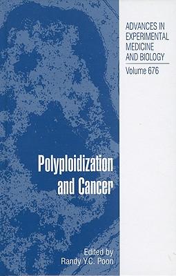 Polyploidization and Cancer - Poon, Randy Y C (Editor)