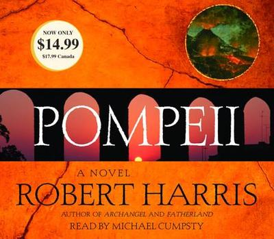 Pompeii - Harris, Robert, and Cumpsty, Michael (Read by)