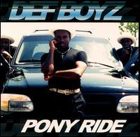 Pony Ride - Def Boyz