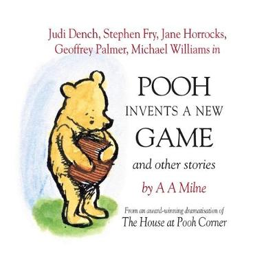 Pooh Invents a New Game and Other Stories - Milne, A A, and Dench, Judi (Read by), and Fry, Stephen (Read by)