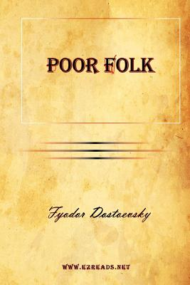 Poor Folk - Dostoevsky, Fyodor Mikhailovich