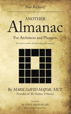 Poor Richard, Another Almanac for Architects and Planners - Major, Mark David