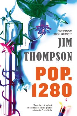 Pop. 1280 - Thompson, Jim, and Woodrell, Daniel (Foreword by)