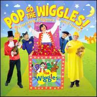 Pop Goes the Wiggle Nursery Rhymes - Wiggles