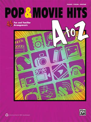 Pop & Movie Hits A to Z: 45 Fun and Familiar Arrangements - Alfred Publishing (Creator)