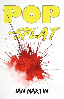 Pop-Splat - Martin, Ian