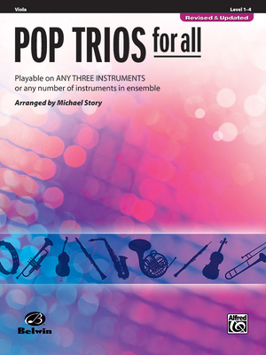 Pop Trios for All: Viola, Level 1-4: Playable on Any Three Instruments or Any Number of Instruments in Ensemble - Story, Michael