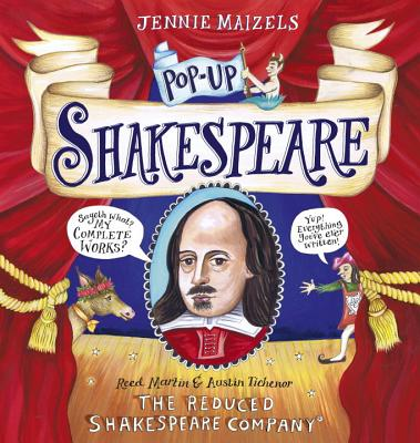 Pop-Up Shakespeare: Every Play and Poem in Pop-Up 3-D - The Reduced Shakespeare Co, and Tichenor, Austin, and Martin, Reed