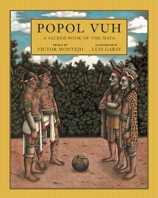 Popol Vuh: A Sacred Book of the Maya - Montejo, Victor, and Unger, David (Translated by)
