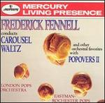 Popovers II: Frederick Fennell conducts Carousel Waltz