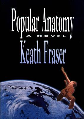 Popular Anatomy - Fraser, Keath