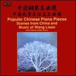 Popular Chinese Piano Pieces: Scenes from China and Music of Wang Lisan