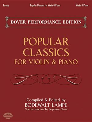 Popular Classics for Violin and Piano - Lampe, Bodewalt (Compiled by), and Chase, Stephanie (Introduction by)