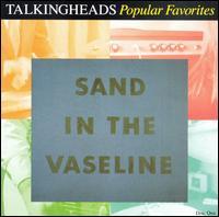 Popular Favorites 1976-1992: Sand in the Vaseline - Talking Heads