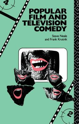 Popular Film and Television Comedy - Krutnik, Frank, and Neale, Steve