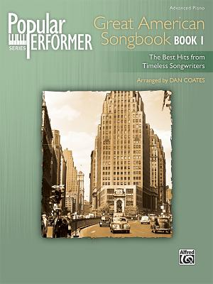 Popular Performer Great American Songbook: The Best Hits from Timeless Songwriters - Coates, Dan (Composer), and Alfred Publishing (Editor)