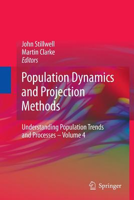 Population Dynamics and Projection Methods - Stillwell, John (Editor), and Clarke, Martin (Editor)