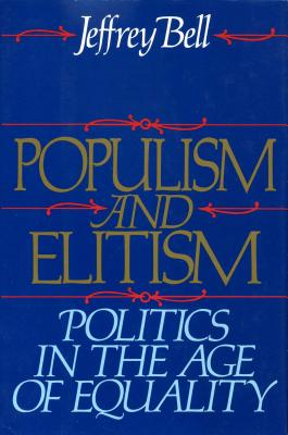 Populism and Elitism: A Second Acts Novel - Bell, Jeffrey