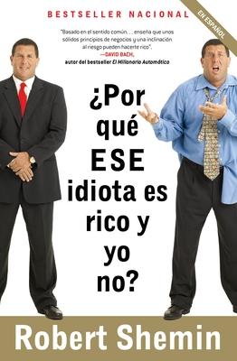 Por Que ESE Idiota Es Rico y Yo No? - Shemin, Robert