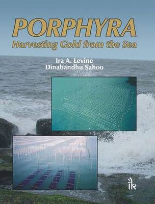 Porphyra: Harvesting Gold from the Sea - Levine, Ira A., and Sahoo, Dinabandha