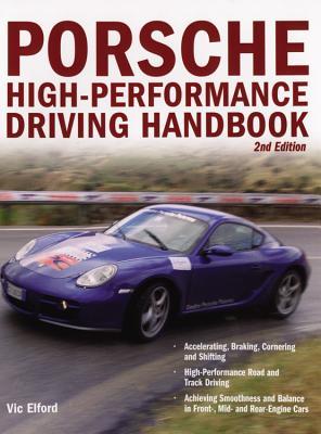 Porsche High-Performance Driving Handbook - Elford, Vic