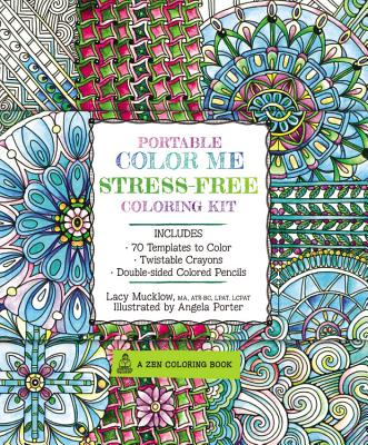 Portable Color Me Stress-Free Coloring Kit: Includes Book, Colored Pencils and Twistable Crayons - Mucklow, Lacy