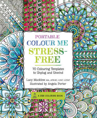 Portable Colour Me Stress-Free - Mucklow, Lacy, and Porter, Angela