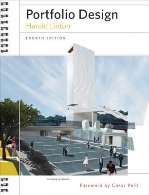 Portfolio Design - Linton, Harold, and Rost, Steven (Photographer), and Pelli, Cesar (Foreword by)