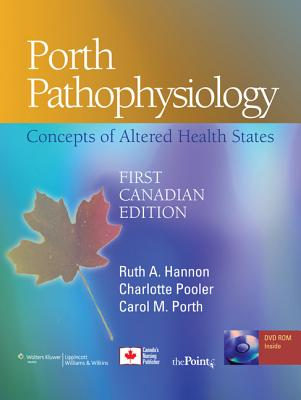 Porth Pathophysiology: Concepts of Altered Health States: First Canadian Edition - Hannon, Ruth, Mha, and Pooler, Charlotte, and Porth, Carol Mattson