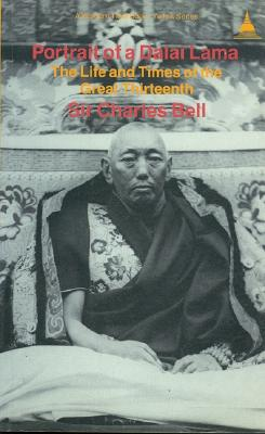 Portrait of a Dalai Lama: The Life and Times of the Great Thirteenth - Bell, Charles, and Bell, Sir Charles