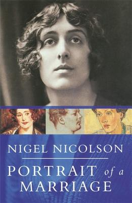 Portrait Of A Marriage: Vita Sackville-West and Harold Nicolson - Nicolson, Nigel, and Sackville-West, Vita