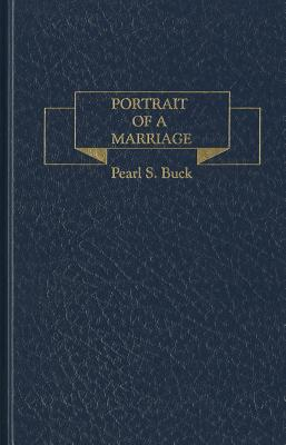 Portrait of a Marriage - Buck, Pearl S.