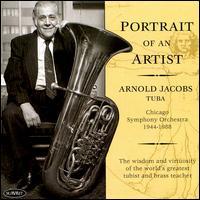 Portrait of an Artist: Arnold Jacobs - Adolph Herseth (trumpet); Arnold Jacobs (tuba); Charles Geyer (trumpet); Dale Clevenger (horn); Frank Crisafulli (trombone);...