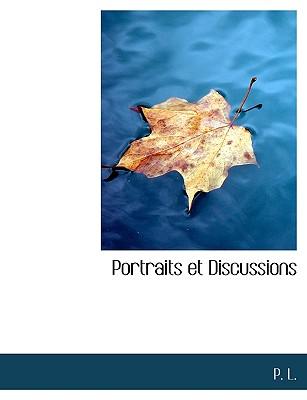 Portraits Et Discussions - L, P