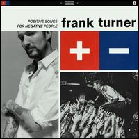 Positive Songs for Negative People - Frank Turner