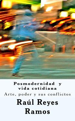 Posmodernidad y VI Da Cotidiana - Ramos, Raul Reyes