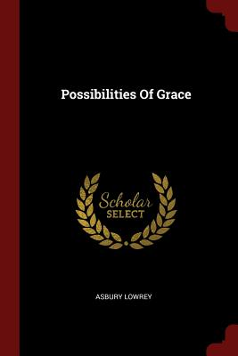 Possibilities of Grace - Lowrey, Asbury