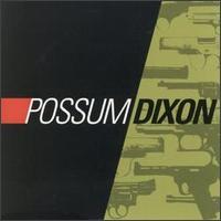 Possum Dixon - Possum Dixon