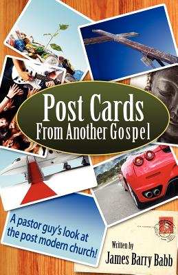 Post Cards from Another Gospel - Babb, James