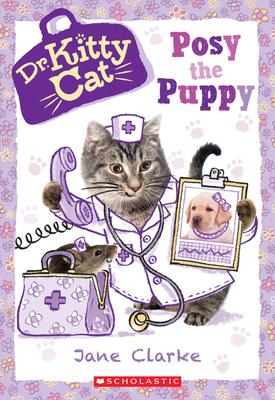 Posy the Puppy (Dr. Kittycat #1), 1 - Clarke, Jane