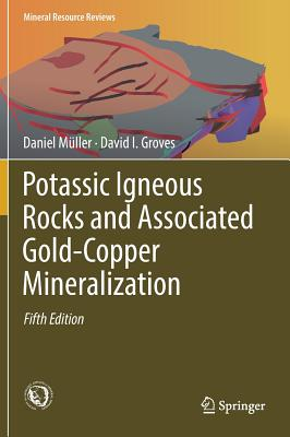 Potassic Igneous Rocks and Associated Gold-Copper Mineralization - Muller, Daniel, and Groves, David I
