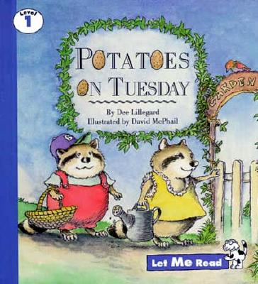 Potatoes on Tuesday, Let Me Read Series, Trade Binding - Lillegard, Dee, and Good Year Books (Compiled by)