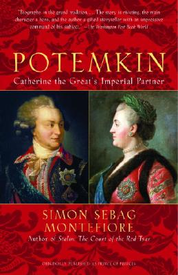 Potemkin: Catherine the Great's Imperial Partner - Sebag Montefiore, Simon, and Montefiore, Simon Sebag