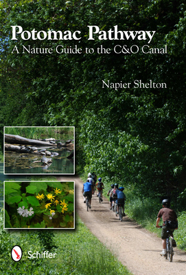 Potomac Pathway: A Nature Guide to the C & O Canal - Shelton, Napier